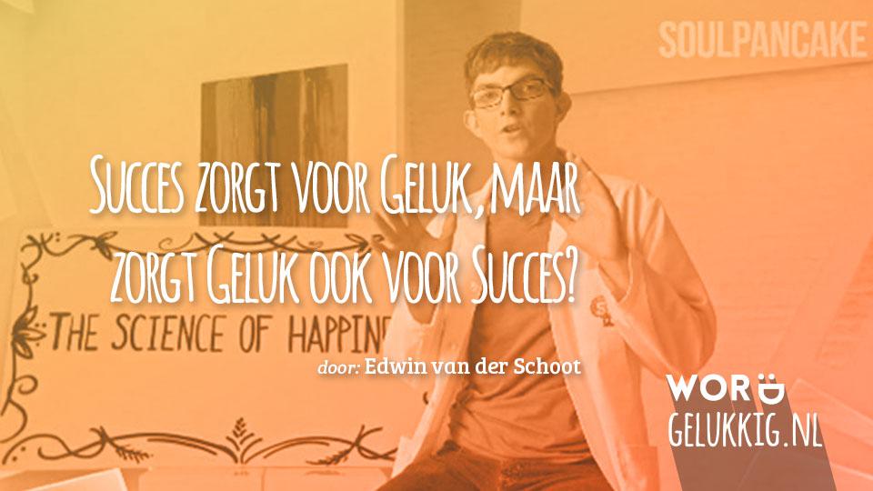 Succes zorgt voor Geluk, maar zorgt Geluk ook voor Succes?